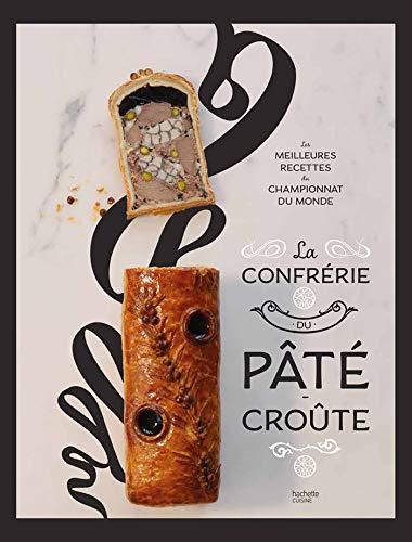 La confrérie Pâté-croûte (Beaux Livres Cuisine)