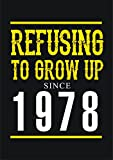 1978, Refusing to Grow up Since 1978, 39th Birthday Greetings Card