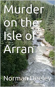 Murder on the Isle of Arran (Clyde Trilogy Book 3) by [Deeley, Norman]