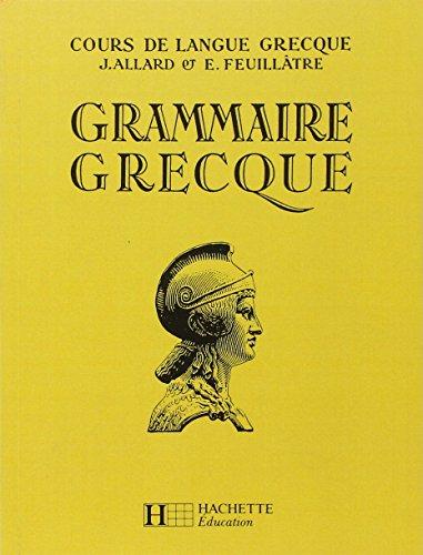 Cours de langue grecque : grammaire grecque à l'usage des Classes de la 4° aux Classes préparatoires par J. Allard