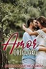Amor ortodoxo par Julissa Sánchez Arias