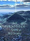 Die Pyramiden von Bosnien
