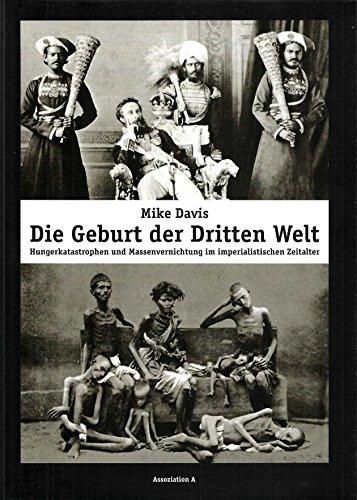 Die Geburt der Dritten Welt. Hungerkatastrophen u Massenvernichtungen im imperialistischen Zeitalter von Mike Davis (Juli 2004) Gebundene Ausgabe