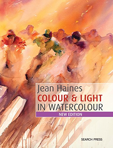 Jean Haines Colour & Light in Watercolour: New Edition (How to Paint)