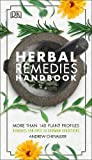 Herbal Remedies Handbook: More Than 140 Plant Profiles; Remedies for Over 50 Common C...