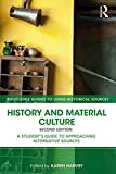 History and Material Culture: A Student's Guide to Approaching Alternative Sources (R...