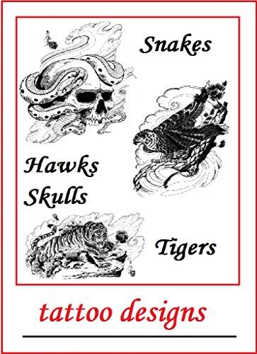 Tattoo Designs: Snakes, skulls, hawks, tigers (English Edition) (Tattoos Snake Skull)