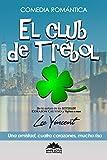 El Club de Trébol: (Comedia Romántica)