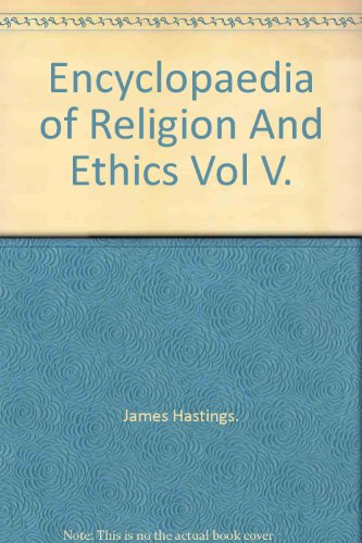 Encyclopaedia Of Religion And Ethics Vol V par J Hastings