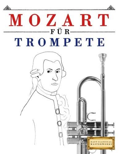 Mozart für Trompete: 10 Leichte Stücke für Trompete Anfänger Buch