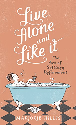 Live Alone And Like It (Virago Modern Classics Book 206) (English Edition) por Marjorie Hillis
