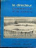 Telecharger Livres LE DIRECTEUR COMMERCIAL ET DE MARKETING NUMERO 64 65 MARS AVRIL 1971 COLLECTION SCIENCES ET TECHNIQUE COMMERCIALES MANAGEMENT MARKETING (PDF,EPUB,MOBI) gratuits en Francaise