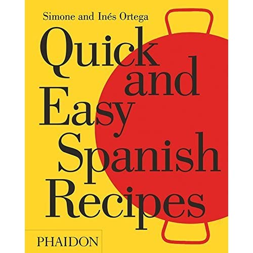 Quick and Easy Spanish Recipes by Simone and In??s Ortega (2016-04-25)