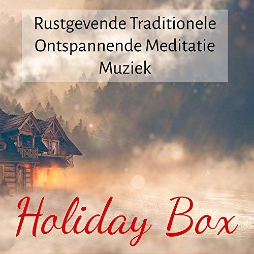 Holiday Box - Rustgevende Traditionele Ontspannende Meditatie Muziek voor Natuur Instrumentale New Age Geluiden (Box Music Jingle Bells)