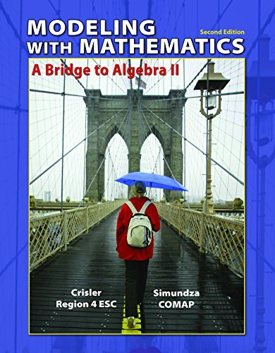 Modeling with Mathematics: A Bridge to Algebra II by Nancy Crisler (2012-03-15)