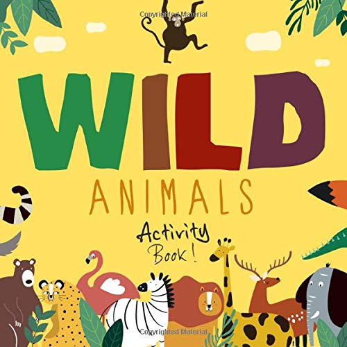 Wild Animals: A Puzzle Packed Activity Book for 6-12 Year Olds (Book 12 Monkeys)