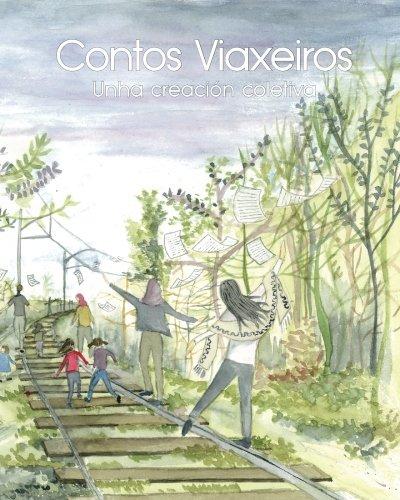 Contos Viaxeiros: Unha creación coletiva par Various Authors