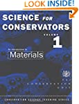 Science For Conservators: Volume 1: A...