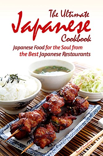 The Ultimate Japanese Cookbook: Japanese Food for the Soul from the Best Japanese Restaurants (English Edition) (Hot Foot Powder)