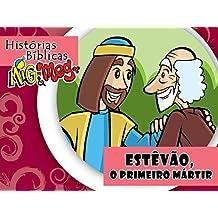 Estêvão, o primeiro Mártir (Histórias Bíblicas Mig&Meg Livro 36) (Portuguese Edition)