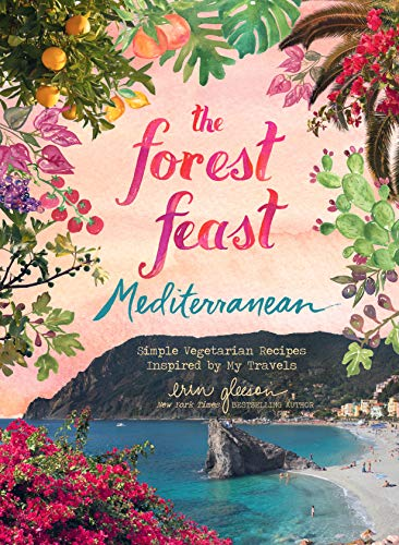 The Forest Feast Mediterranean: Simple Vegetarian Recipes Inspired by My Travels (English Edition)