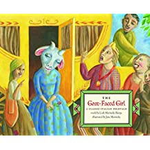 The Goat-Faced Girl: A Classic Italian Folktale by Jane Marinsky (Illustrator), Leah Marinsky Sharpe (Narrator) (1-Oct-2009) Hardcover