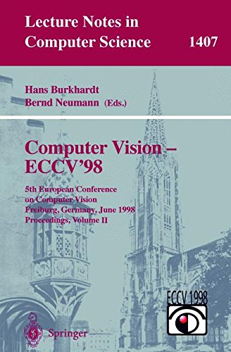 Computer Vision - ECCV'98: 5th European Conference on Computer Vision, Freiburg, Germany, June 2-6, 1998, Proceedings, Volume II: 002 (Lecture Notes in Computer Science)