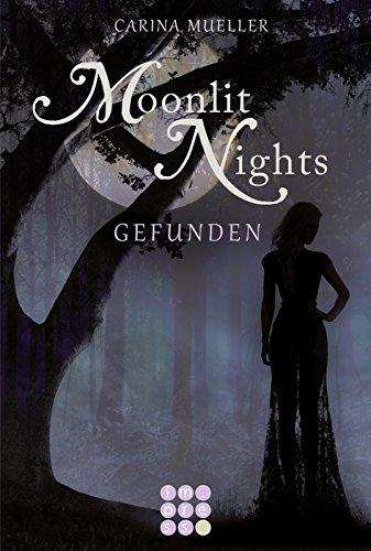 Buchseite und Rezensionen zu 'Moonlit Nights, Band 1: Gefunden' von Carina Mueller