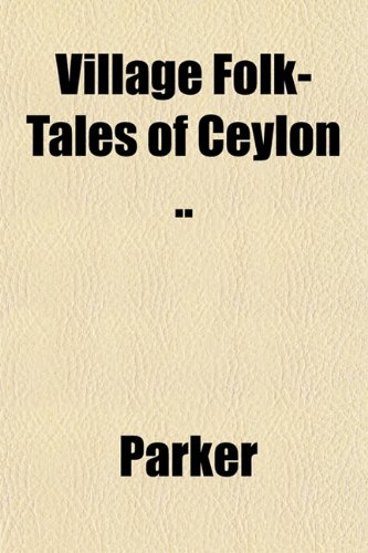 Village Folk-Tales of Ceylon ..