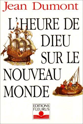 L'heure de Dieu sur le nouveau monde par Jean Dumont