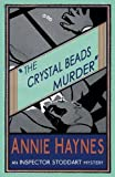 The Crystal Beads Murder (The Inspector Stoddart Mysteries) (Volume 4) by Annie Haynes (2015-09-28)