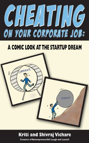 Cheating on Your Corporate Job: A Comic Look at the Startup Dream (English Edition) PDF Books