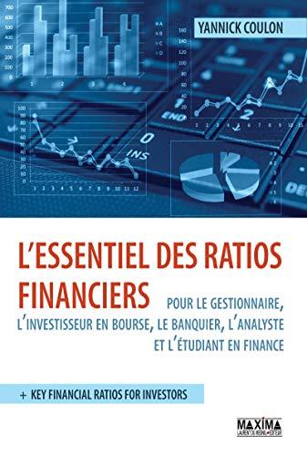 L'essentiel des ratios financiers: pour le gestionnaire, l'investisseur, l'analyste...