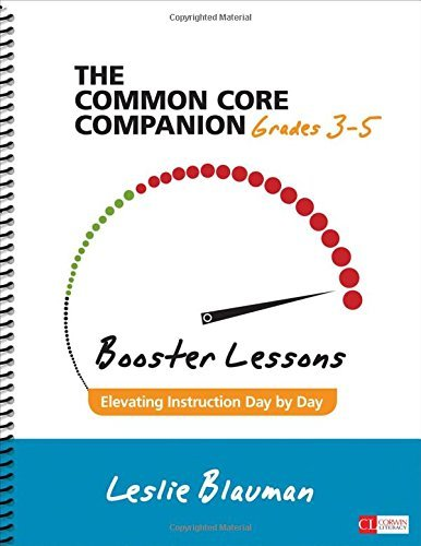 The Common Core Companion: Booster Lessons, Grades 3-5: Elevating Instruction Day by Day (Corwin Literacy) by Leslie A. Blauman (2015-07-28)