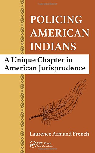 Policing American Indians: A Unique Chapter in American Jurisprudence