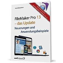 FileMaker Pro 13 - das Update: Neuerungen und Anwendungsbeispiele
