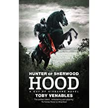 Hunter of Sherwood: Hood (Hunter of Sherwood: A Guy of Gisburne)