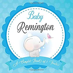 Baby Remington A Simple Book of Firsts: First Year Baby Book a Perfect Keepsake Gift for All Your Precious First Year Memories
