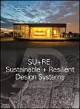 Su+re: Sustainable + Resilient Design Systems (Architectural Design)