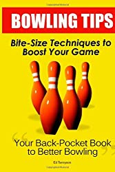 Bowling Tips: Bite-Size Techniques To Boost Your Game