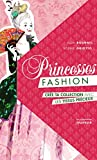Princesses Fashion. Crée ta collection avec les ti