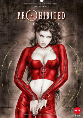 Luis Royo : Prohibited Book (Wandkalender 2014 DIN A2 hoch): Traumwelten by...