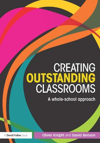 Creating outstanding classrooms a whole school approach ebook creating outstanding classrooms a whole school approach by knight oliver benson fandeluxe Gallery