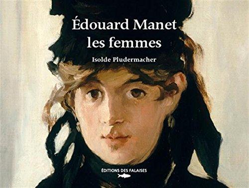 EDOUARD MANET, LES FEMMES