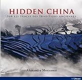 Telecharger Livres Hidden China Sur les Traces des Traditions Anciennes (PDF,EPUB,MOBI) gratuits en Francaise