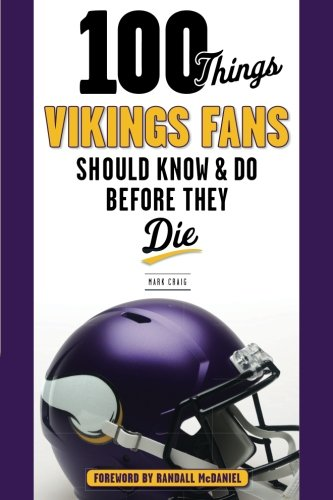 100 Things Vikings Fans Should Know and Do Before They Die (100 Things... Fans Should Know)