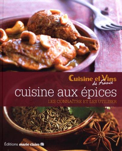 Cuisine aux épices par Martine Albertin, Adeline Brousse, Delphine Brunet, Michèle Carles