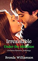 Irresistible Under the Mistletoe: Christmas Romance Anthology