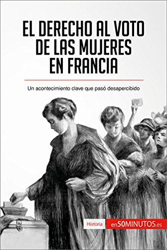 El derecho al voto de las mujeres en Francia: Un acontecimiento clave que pasó desapercibido (Historia)