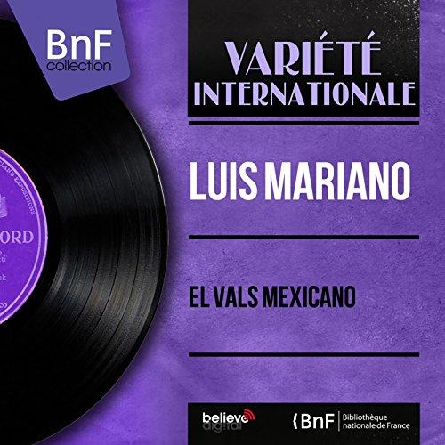 El Vals Mexicano (feat. Jacques-Henry Rys Et Son Orchestre) [Mono Version]